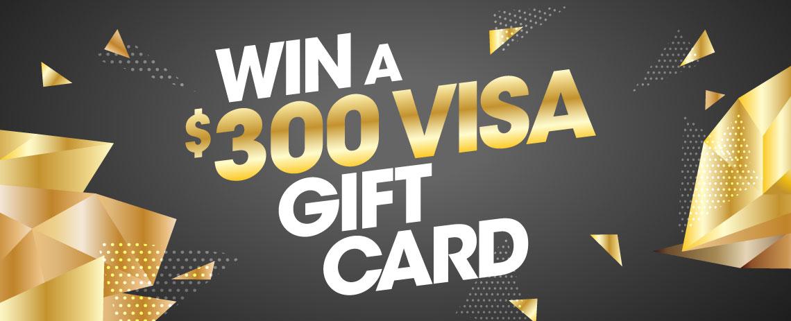 $300 VISA GIFT CARD
