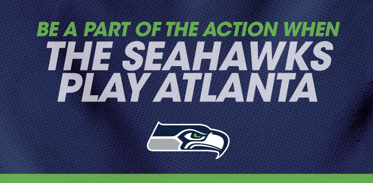 Be A Part of the Action When the Seahawks Play Atlanta