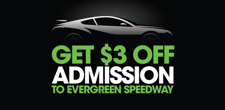 Evergreen Speedway - $3 Off Admission