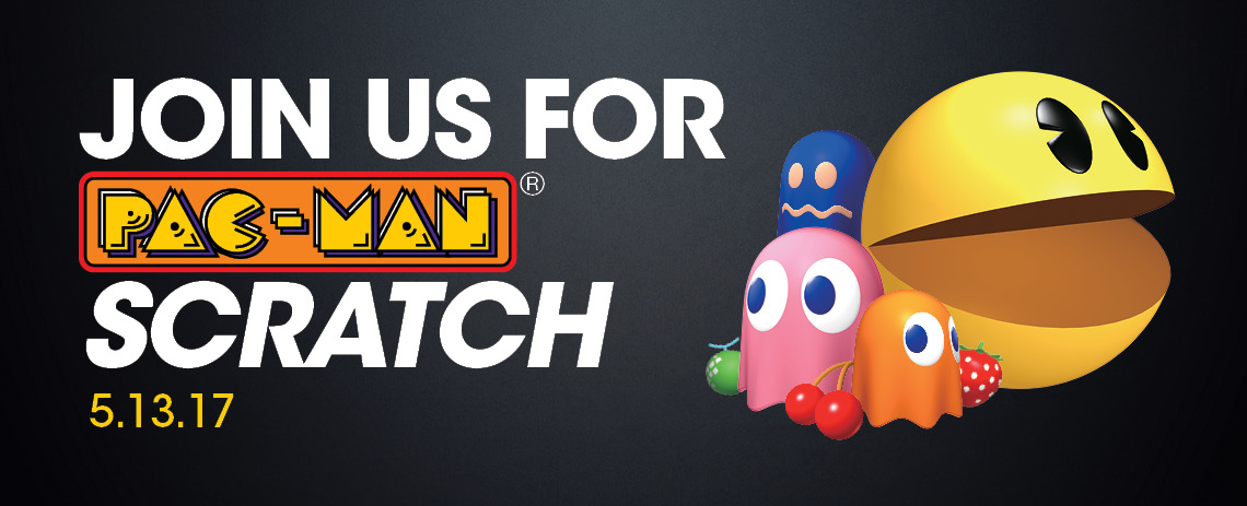 Join us for PAC-MAN Scratch May 13, 2017