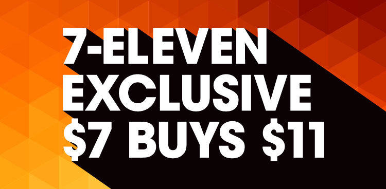 7-Eleven Exclusive $7 Buys $11