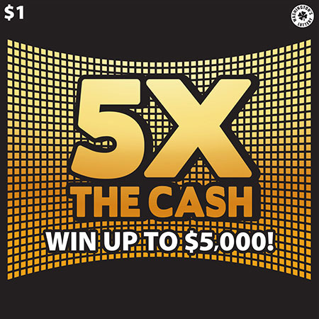 5X THE CASH